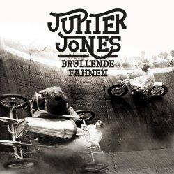 Brüllende Fahnen - Jupiter Jones