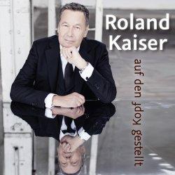 Auf den Kopf gestellt - Roland Kaiser
