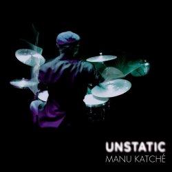 Unstatic - Manu Katche