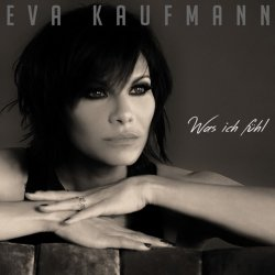 Was ich fühl - Eva Kaufmann