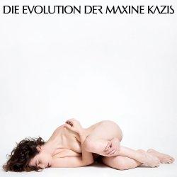 Die Evolution der Maxine Kazis - Maxine Kazis