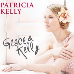 Grace And Kelly - Patricia Kelly
