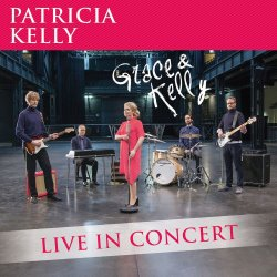 Grace And Kelly - Live In Concert - Patricia Kelly