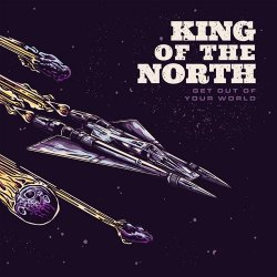 Get Out Of Your World - King Of The North