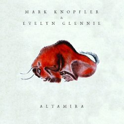 Altamira - {Mark Knopfler} + {Evelyn Glennie}