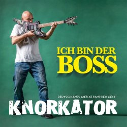Ich bin der Boss - Knorkator