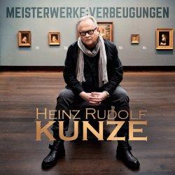 Meisterwerke: Verbeugungen - Heinz Rudolf Kunze