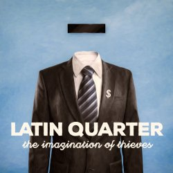 The Imagination Of Thieves - Latin Quarter