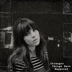 Stranger Things Have Happened - Clare Maguire