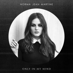 Only In My Mind - Norma Jean Martine