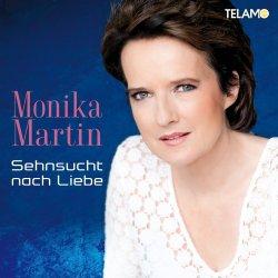 Sehnsucht nach Liebe - Monika Martin