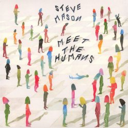 Meet The Humans - Steve Mason