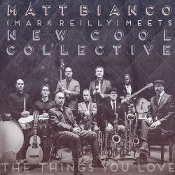 The Things You Love - {Matt Bianco} + {New Cool Collective}