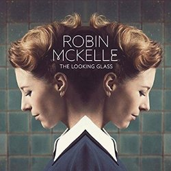 The Looking Glass - Robin McKelle