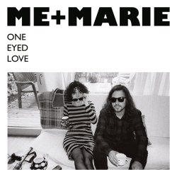 One Eyed Love - Me And Marie