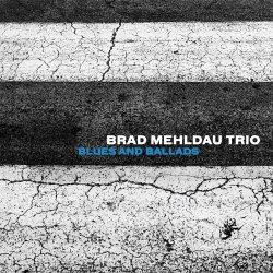 Blues And Ballads - {Brad Mehldau} Trio