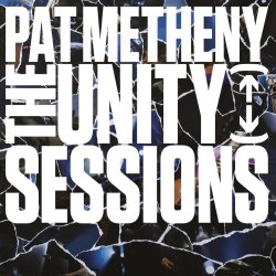The Unity Sessions - Pat Metheny