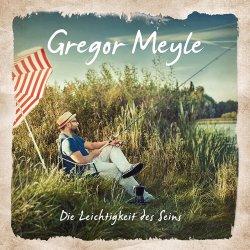 Die Leichtigkeit des Seins - Gregor Meyle