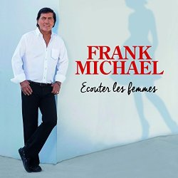 Ecouter les femmes - Frank Michael