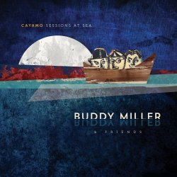 Cayamo Sessions At Sea - Buddy Miller + Friends