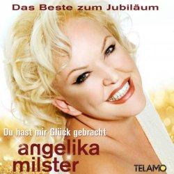 Du hast mir Glück gebracht - Das Beste zum Jubiläum - Angelika Milster