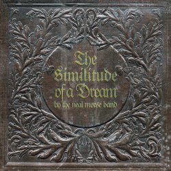 The Similitude Of A Dream - {Neal Morse} Band