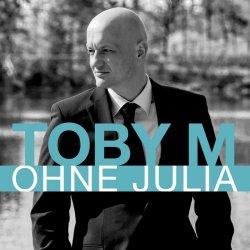 Ohne Julia - Toby M
