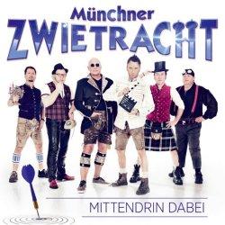 Mittendrin dabei - Münchner Zwietracht