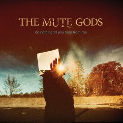 Do Nothing Till You Hear From Me - Mute Gods