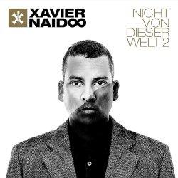 Nicht von dieser Welt 2 - Xavier Naidoo