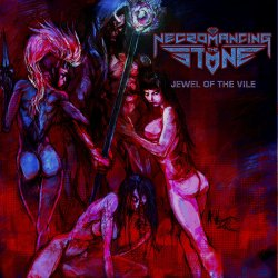 Jewel Of The Vile - Necromancing The Stone