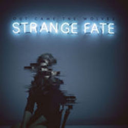 Strange Fate - Out Came The Wolves