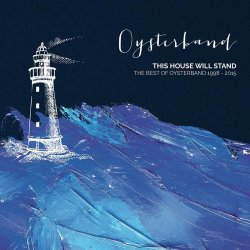 This House Will Stand - The Best Of Oysterband 1998-2015 - Oysterband