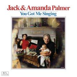 You Got Me Singing - {Jack Palmer} + {Amanda Palmer}