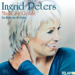 Musik ist Gefühl - Das Beste aus 40 Jahren - Ingrid Peters