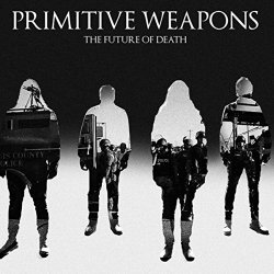 The Future Of Death - Primitive Weapons