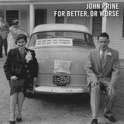 For Better Or Worse - John Prine