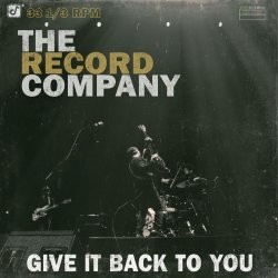 Give It Back To You - Record Company