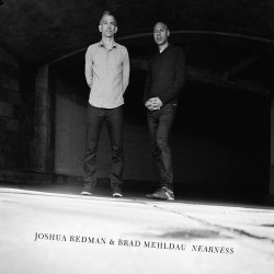 Nearness - {Joshua Redman} + {Brad Mehldau}