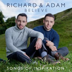 Believe - Songs Of Inspiration - Richard + Adam