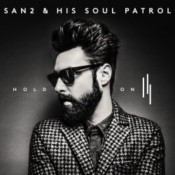 Hold On - {San2} + his Soul Patrol