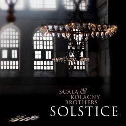 Solstice - Scala + Kolacny Brothers