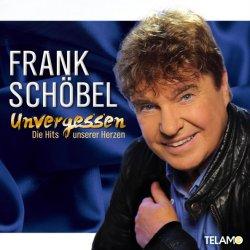 Unvergesssen - Die Hits unserer Herzen - Frank Schöbel