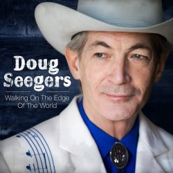 Walking On The Edge Of The World - Doug Seegers