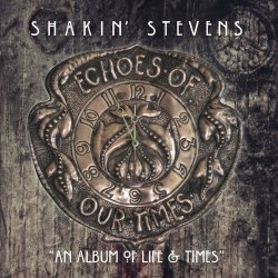 Echoes Of Our Times - Shakin
