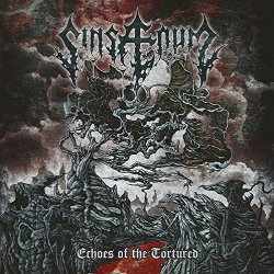 Echoes Of The Tortured - Sinsaenum