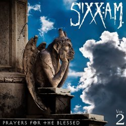 Prayers For The Blessed - Sixx: A.M.