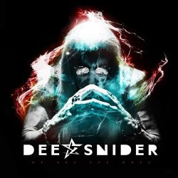 We Are The Ones - Dee Snider