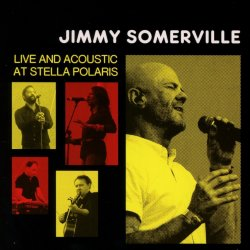 Live And Acoustic At Stella Polaris - Jimmy Somerville