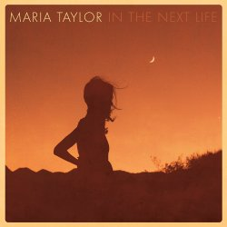 In The Next Life - Maria Taylor